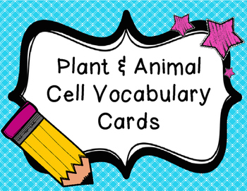 Plant & Animal Cell Vocab Cards
