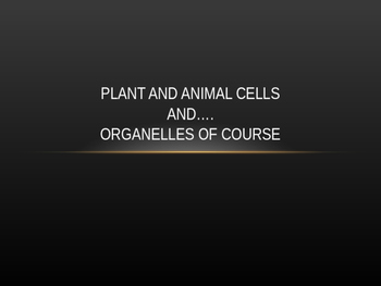 Plant Cells and Animal Cells Powerpoint