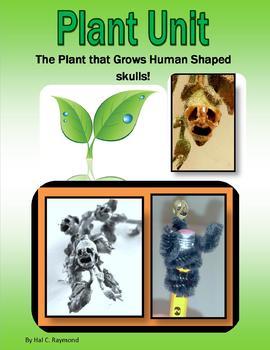 Plant Unit:  The Plant that Grows Human Shaped Skulls!