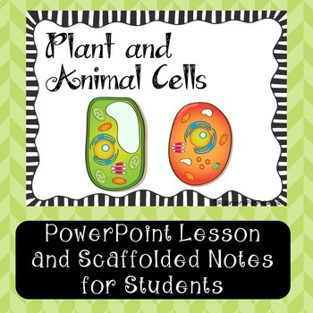 Plant and Animal Cells PowerPoint Lesson with Note-taking
