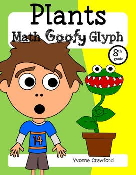 Plants Math Goofy Glyph (8th Grade Common Core)