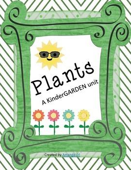 Plants: A KinderGARDEN Unit