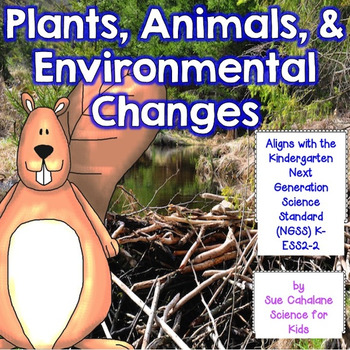 Plants, Animals and Environmental Changes {Aligns with NGS