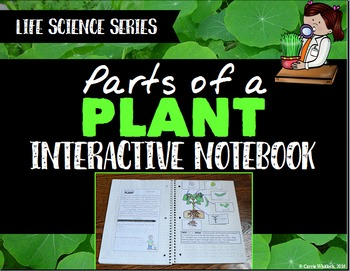 Plants: Parts of a Plant Interactive Notebook - Life Scien