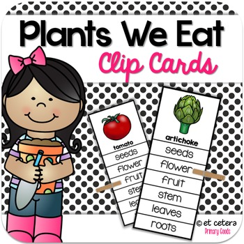 Plants We Eat Clip Cards