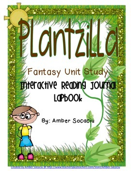Plantzilla Fantasy Unit for Interactive Notebooks or Lapbooks