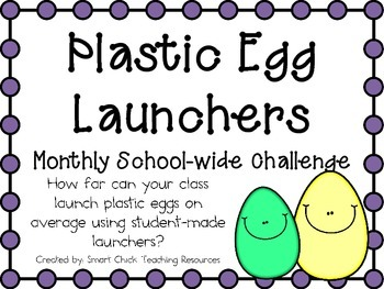 Plastic Egg Launchers ~ Monthly School-wide Science Challe