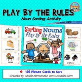 Nouns Sorting Activity (Play By the Rules!)