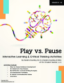 Play vs. Pause: Interactive Learning & Critical Thinking A