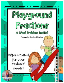 Playground Fractions -- Differentiated Fraction Word Probl