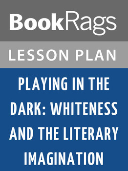 Playing in the Dark: Whiteness and the Literary Imaginatio