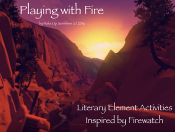 Playing with Fire: Literary Activities to Inspire Students