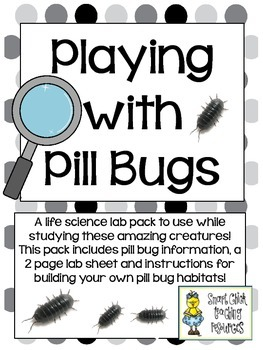 Playing with Pill Bugs ~ Lab Pack with Pill Bug Informatio