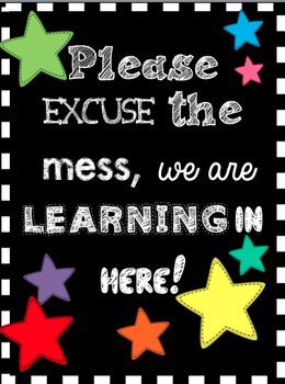 """""""Please Excuse the Mess, We Are Learning In Here!"""" Poster"""
