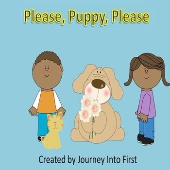 Please, Puppy Please (Unit 1) Journeys Kindergarten Common