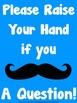 """Please Raise Your Hand..."" Mustache Posters"
