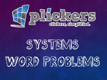Plickers Systems of Equations Word Problems