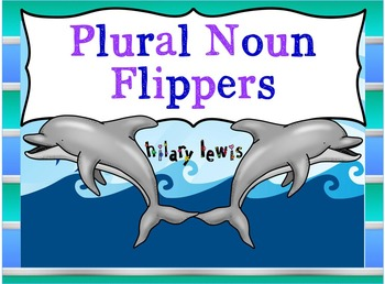 Plural Noun FLIPPERS - Adding -s, -es, -ies, and Irregular