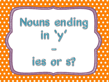 Plurals - Nouns endng in 'y'
