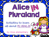 Alice in Pluraland - Activities for learning about plurals!