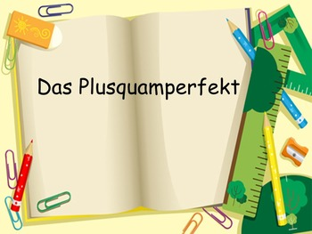 Plusquamperfekt, Past Perfect Intro German