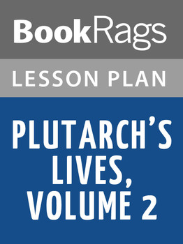 Plutarch's Lives, Volume 2 Lesson Plans