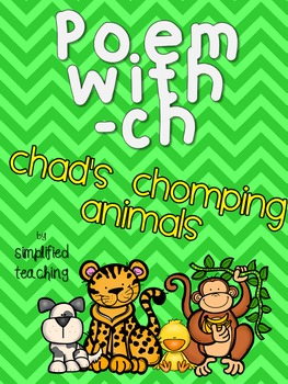 Poem with ch (Chad's Chomping Animals) {Simplified Teaching}