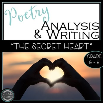 "Poetry Writing and Analysis ""The Secret Heart"" {Middle School}"