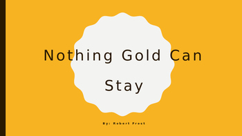 """Poetry Lesson- """"Nothing Gold Can Stay"""""""