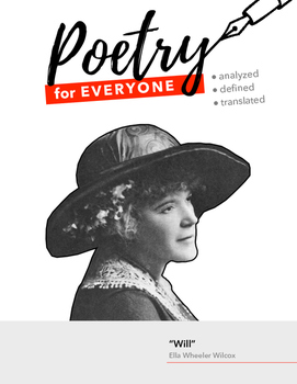 "POETRY FOR EVERYONE Study Guide- Ella Wheeler Willcox: ""Will"""