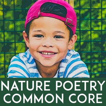 Poetry for Kids: Common Core Aligned, Close Reading, Natur