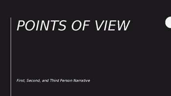 Point of View in Narration: Powerpoint, reading, and questions