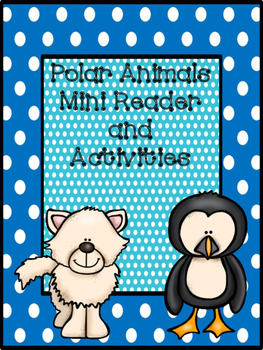 Polar Animals Mini Reader and Activities