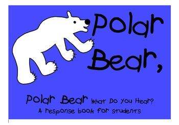 Polar Bear Polar Bear What Do You Hear Student Response Book