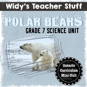 Polar Bear Unit Plan - Grade 7 Life Science - Interactions