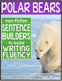 Polar Bears Sentence Builders
