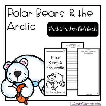 Polar Bears and the Arctic Fact Tracker Notebook (MTH Nonf