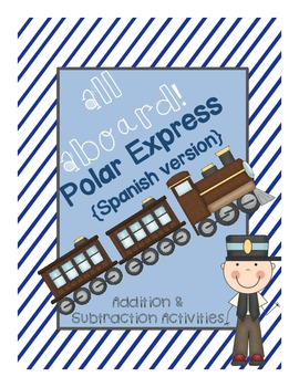 Polar Express Math:  Addition & Subtraction to 10 {Spanish}