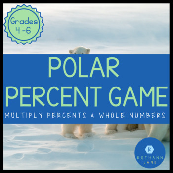 Polar Percent: Multiplying Percents and Whole Numbers