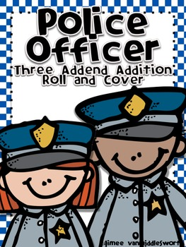Police Officer Roll and Cover Three Addend Addition Center