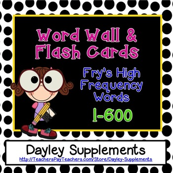 Polka Dot 600 High Frequency Words FRY {flash cards, wall