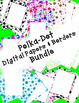 Polka Dot Digital Papers and Borders Bundle