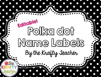 Black and White Polka Dot EDITABLE Name Labels - Back to S