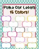 Polka Dot Labels or Frames- EDITABLE and READY TO USE! 16 colors!