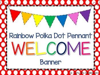 Polka Dot Rainbow Welcome Pennant Banner