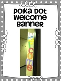 Polka Dot Welcome Banner