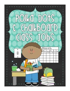 Chalkboard and Polka Dot Brights Classroom Jobs - 27 diffe