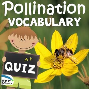 Pollination Vocabulary Quiz:Plants Depend on Animals, Next