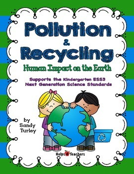 NGSS K-ESS3: Pollution and Recycling:  Human Impact on the