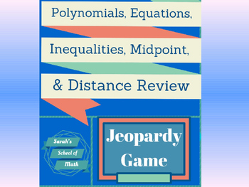Polynomials, Equations, Inequalities, Midpoint and Distanc